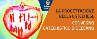 Omelia dell'Arcivescovo per il Convegno Catechistico Diocesano